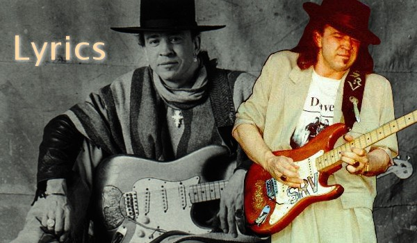 Lyrics To Songs Performed by SRV